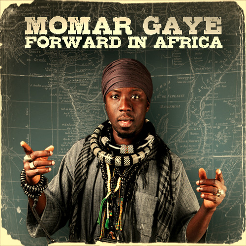 Momar Gaye - Forward In Africa [2014] #FREE DOWNLOAD