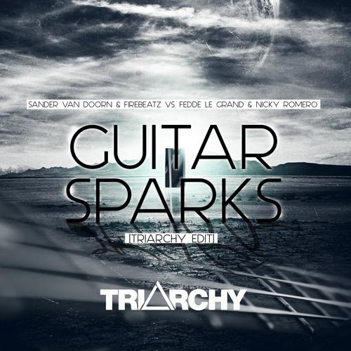 Sander Van Doorn & Firebeatz Vs. Fedde Le Grand & Nicky Romero - Guitar Sparks (Triarchy Edit)