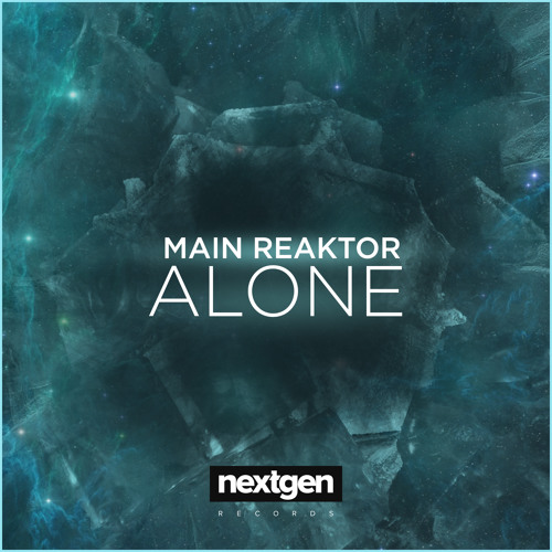 Alone by Main Reaktor - EDM.com Exclusive