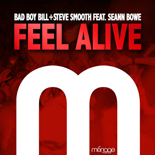 Feel Alive - Bad Boy Bill & Steve Smooth Feat. Seann Bowe [Teaser]