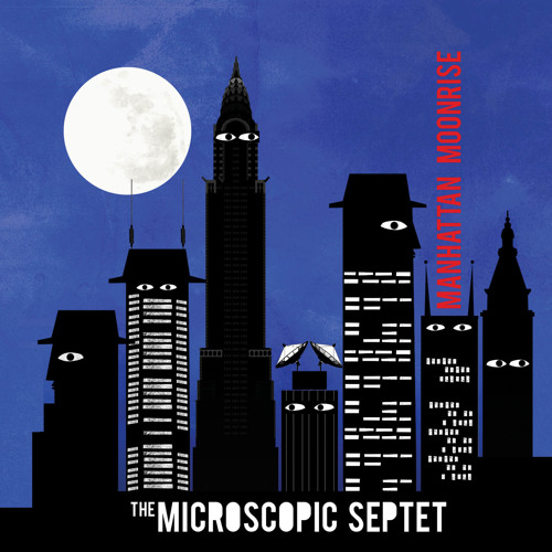 "The Microscopic Septet, ""Let's Coolerate One"" from 'Manhattan Moonrise' (Cuneiform Records)"