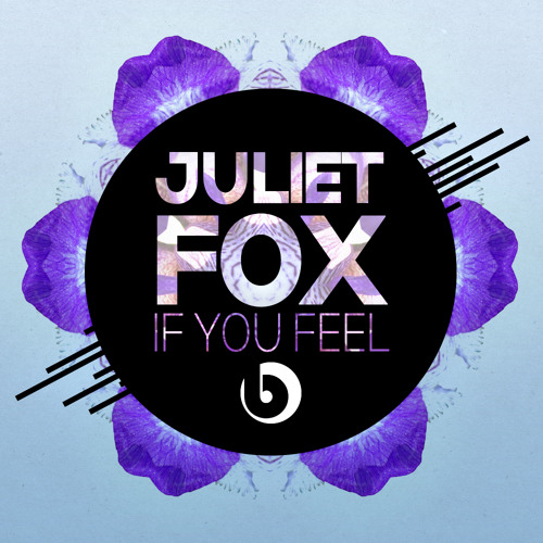 Juliet Fox - If You Feel (Original Mix)*PREVIEW* Out Now on Beatdown