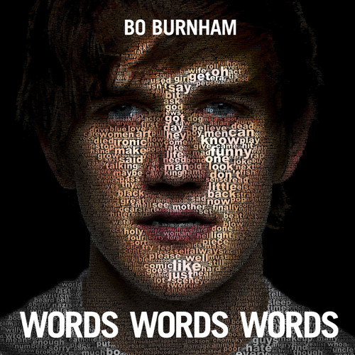 Ironic | BO BURNHAM | Words Words Words