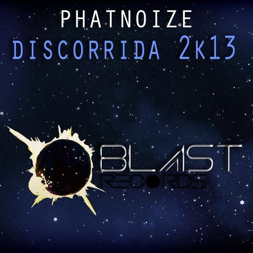Discorrida 2k13 by PhatNoize (Radio Edit)