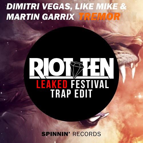 DV x LM x MG - Tremor (Riot Ten's Leaked Festival Trap Edit) [FREE DL IN DESCRIPTION]