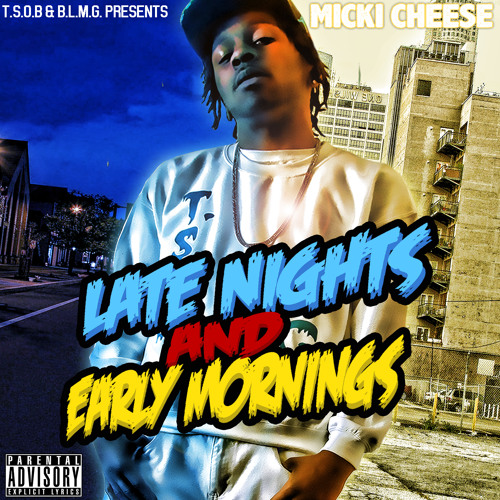 Late Nights & Early Mornings - Leave You - Feat 1neofmani Of BLMG