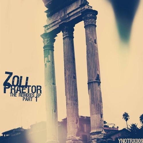 Zoli - Praetor(Zoli Remix)
