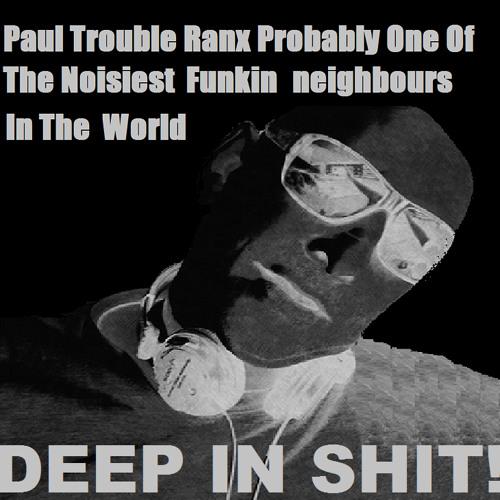 DEEP IN SHIT  Set Trouble Ranx !! ; O ))