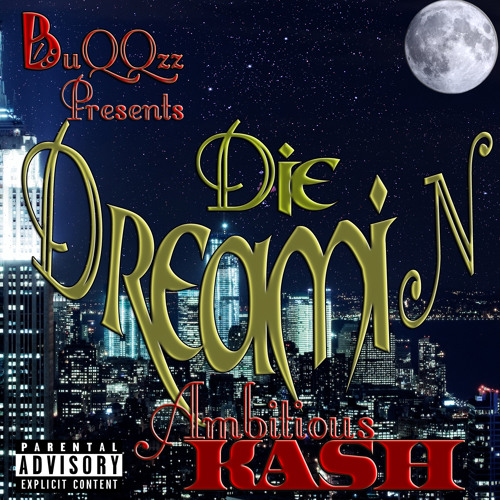 BuQQzz-Done Trying-Track 5(Die Dreamin)(Mix-tape)