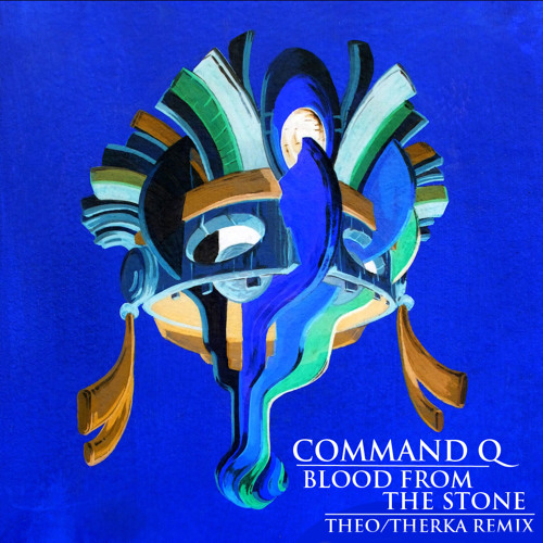 Command Q - Blood From The Stone (TheoTherka Remix)