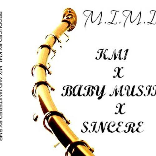 M.I.M.I. - KM1 X Baby Musik X Sincere