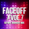 Steady130 Presents: FaceOff, Vol. 7 (50-Minute Workout Mix)