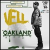 Vell - Oakland (Hosted By DJ Mustard)