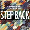 Chocolate Puma - Step Back (ft. Kris Kiss) (Radio Edit)