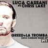 Luca Cassani Vs Chris Lake - Greed+La Tromba (L.Cassani Mash Up)PT1 FREE DOWNLOAD