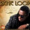 RICHIE LOOP  - TAKE ON THIS WORLD - NO GIMMICKS MUSIC 2014 REGGAE LOVERS ROCK NEW