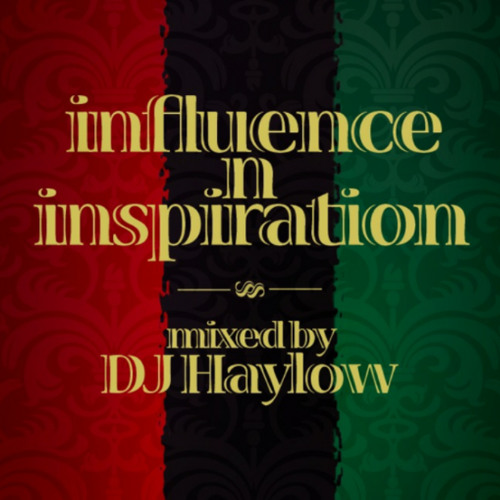 InI: Influence & Inspiration - Mixed by @Haylow