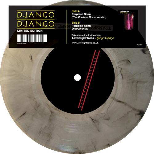 Django Django - Porpoise Song (Exclusive The Monkees Cover Version)