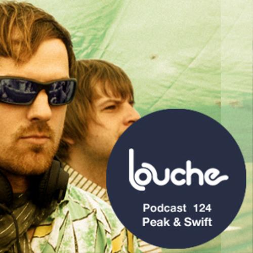 Louche Podcast 124  Peak & Swift