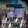 Daftar Lagu Teki&Rauzi - What Do You Think (Sound Cloup Remix) mp3 (5.04 MB) on topalbums