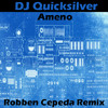 DJ Quicksilver - Ameno (Robben Cepeda Remix)