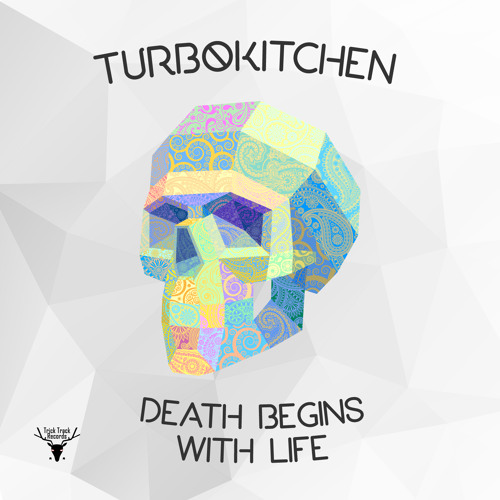 Turbokitchen - Death Begins With Life EP