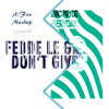 Fedde Le Grand Vs Eric Prydz Don T Give Up Every Day A Fox Mashup mp3