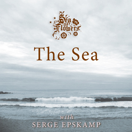 THE SEA, by Sea of Flowers