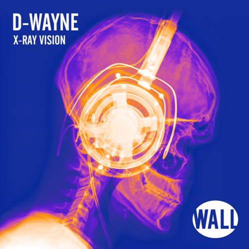D-wayne - X-Ray Vision (Available April 28)
