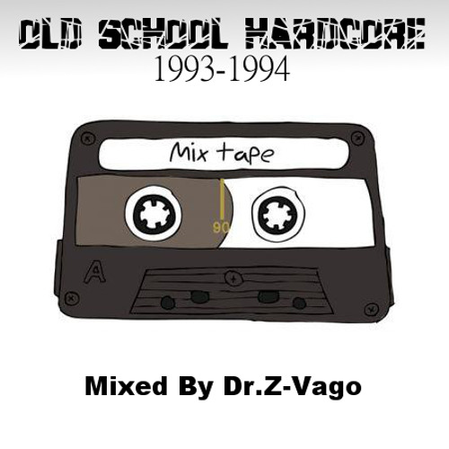 Old School Hardcore 93-94 Mixed By Dr.Z-Vago