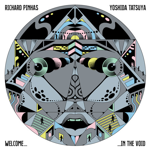 """Richard Pinhas & Yoshida Tatsuya, """"Part One - Intro"""" from 'Welcome In The Void' (Cuneiform Records)"""