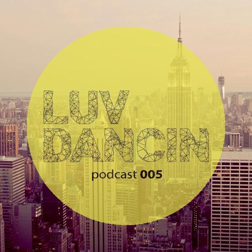 LUVDANCIN Podcast 005 | Dennis Collado