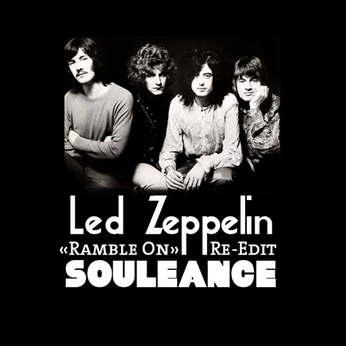 Led Zeppelin - Ramble On (Souleance Remix)