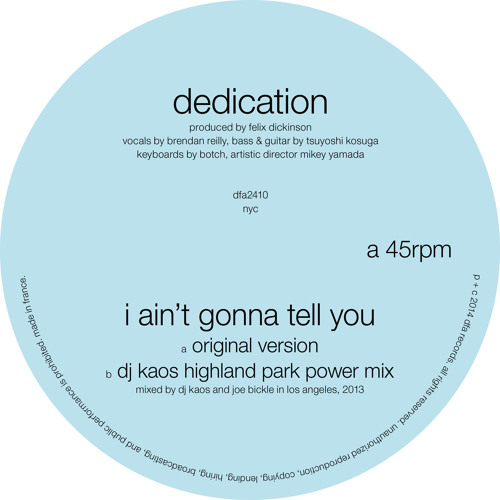 Dedication - I Ain't Gonna Tell You