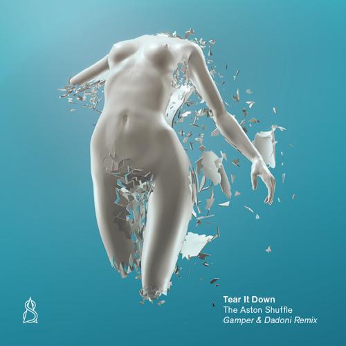 The Aston Shuffle - Tear it Down (GAMPER & DADONI Remix)