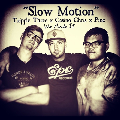 """Slow Motion"" Casino Chris X Tripple Three X Pine"