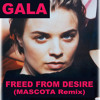 Gala - Freed From Desire (Mascota Remix 2014)[Unreleased]