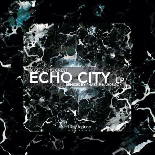 X Gets The Crest - Echo City (Handbook Remix) [Filthy Fortune Records]
