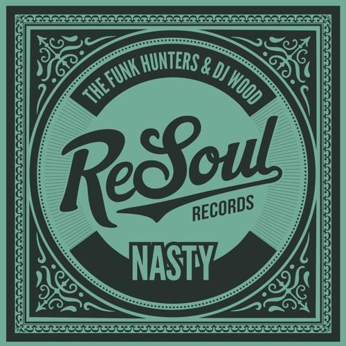 The Funk Hunters & DJ Wood - Nasty [FREE DOWNLOAD]