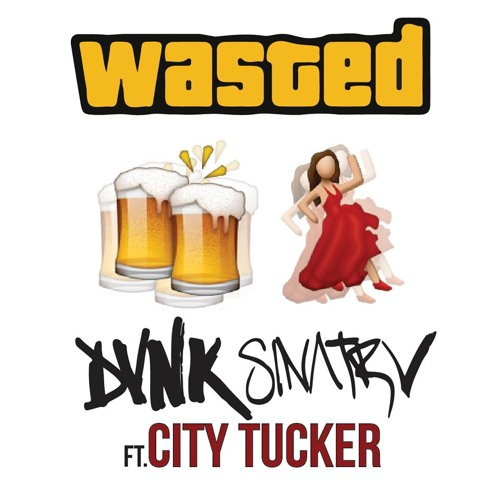 WASTED Ft. City Tucker