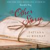 Tatiana de Rosnay's The Other Story audiobook excerpt
