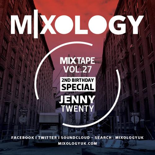 Mixology MixTape Vol.27 - Jenny Twenty (2nd Birthday Special)