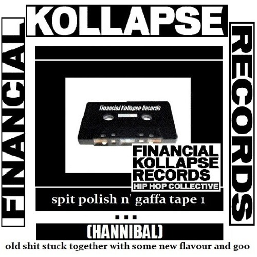 FKR SPIT POLISH N GAFFA TAPE 1 (HANNIBAL MIXTAPE)(free download)