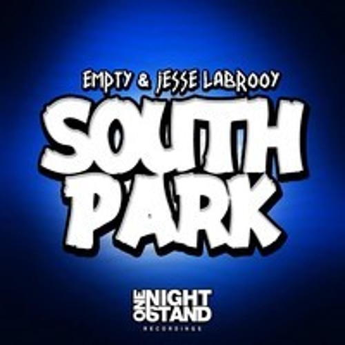 Empty & Jesse Labrooy - South Park (Ramar Remix) Remix Comp ONS Recordings