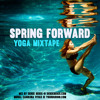 Spring Forward Yoga Mixtape