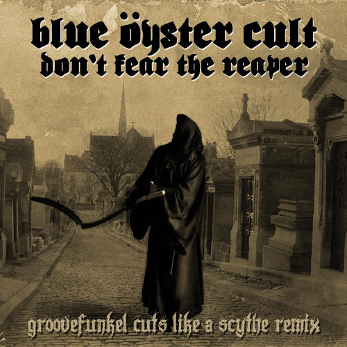 Blue Oyster Cult - (Don't Fear) the Reaper (Cuts Like a Scythe Remix)**LINK IN DESCRIPTION **