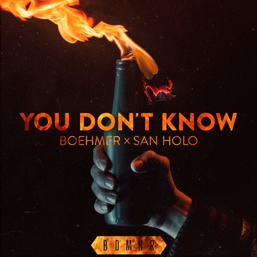 You Don't Know by Boehmer & San Holo