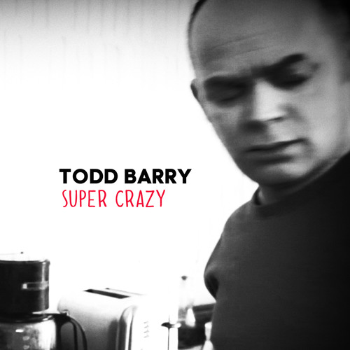Lip Smacking Good | TODD BARRY | Super Crazy