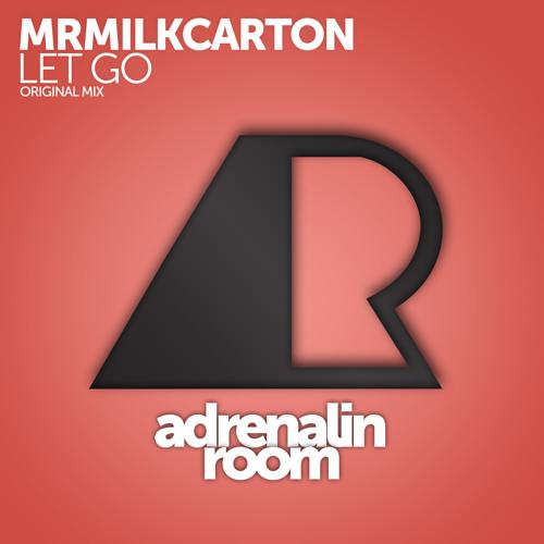 Mrmilkcarton - Let Go (Original Mix)