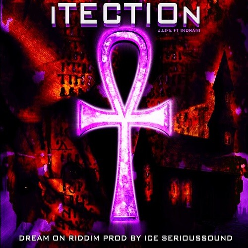 ITECTION BY J.LIFE Feat Indrani Riddim Dream On Produced By  Serioussound 2014